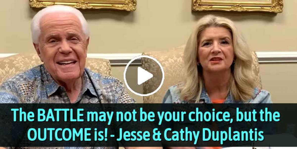 The BATTLE may not be your choice, but the OUTCOME is! - Jesse & Cathy Duplantis (April-03-2020)