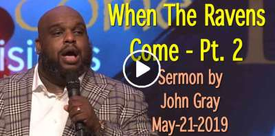 When The Ravens Come - Pt. 2 - John Gray (May-21-2019)