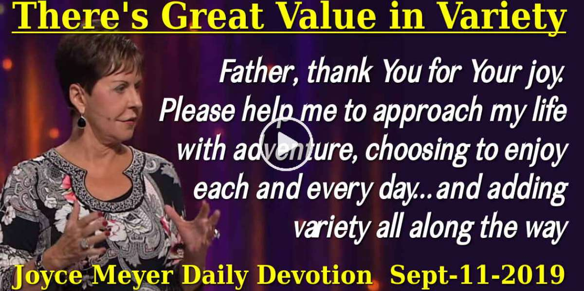 There's Great Value in Variety - Joyce Meyer Daily Devotion (September-11-2019)