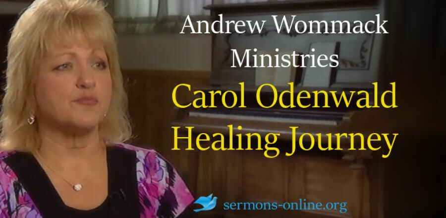 Carol Odenwald Healing Journey -  Andrew Wommack Ministries