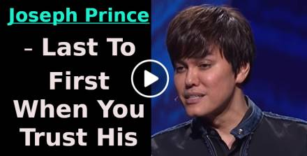 Joseph Prince - Last To First When You Trust His Goodness - 15 July 2018