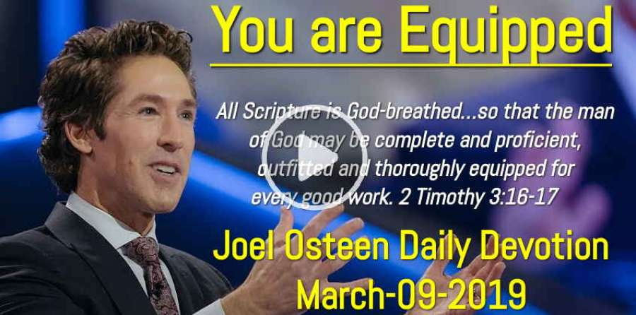 Joel Osteen (March-09-2019) Daily Devotion: You Are Equipped