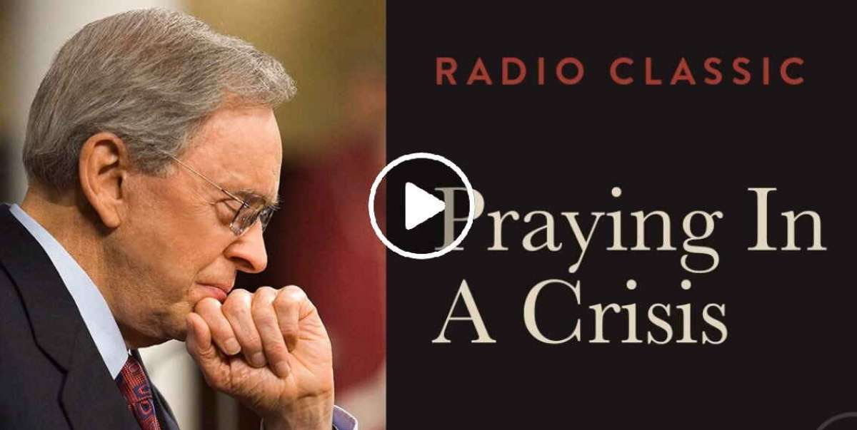 Praying in Crisis -Radio Classic – Charles Stanley (March-21-2020)