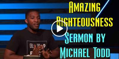 Amazing Righteousness :: Grace Like A Flood (Part 2) - Michael Todd (October-03-2015)