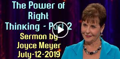 The Power of Right Thinking - Part 2 - Joyce Meyer (July-12-2019)