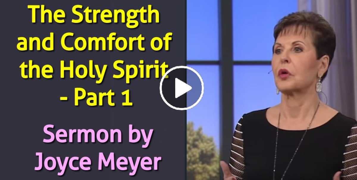 Joyce Meyer - The Strength and Comfort of the Holy Spirit - Part 1