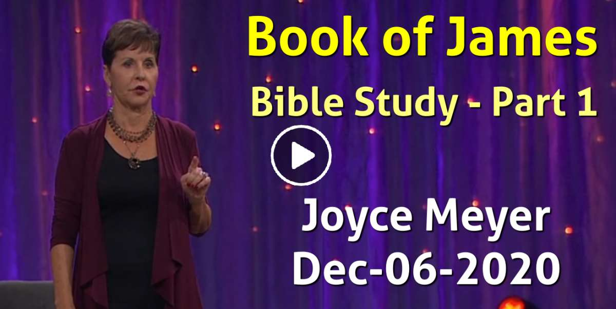 Book of James Bible Study - Part 1 - Enjoying Everyday Life - Joyce Meyer