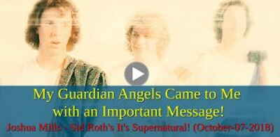 My Guardian Angels Came to Me with an Important Message! | Joshua Mills - Sid Roth's It's Supernatural!  (October-07-2018)