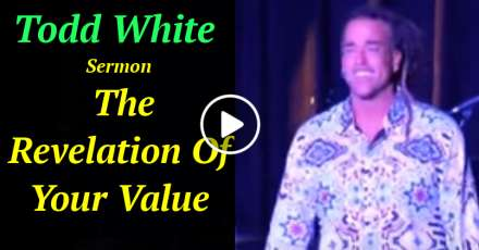 Todd White - The Revelation Of Your Value (January-14-2021)