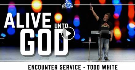 Todd White - Alive Unto God (January-31-2021)
