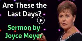 Are These the Last Days? - Joyce Meyer (January-21-2021)