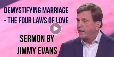 Jimmy Evans – Demystifying Marriage – The Four Laws of Love (February-03-2020)