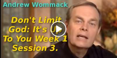 Andrew Wommack: Don't Limit God: It's Up To You Week 1 Session 3 (November-12-2019)