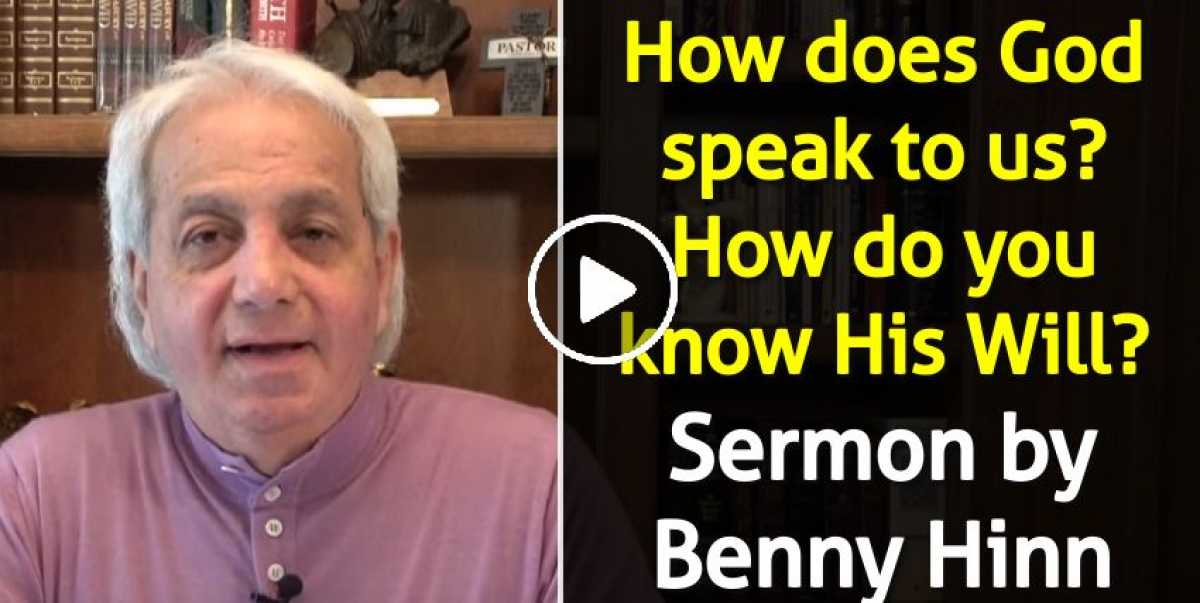 How does God speak to us? How do you know His Will? - Benny Hinn (June-23-2020)