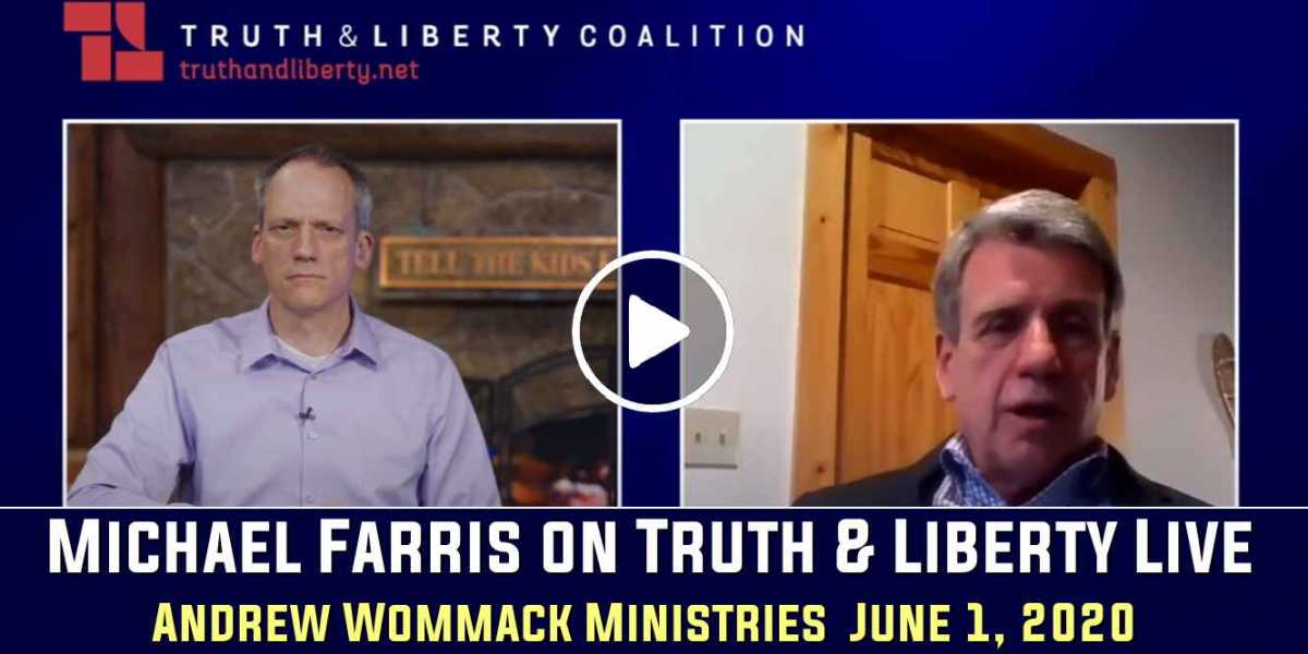 Andrew Wommack - Michael Farris on Truth & Liberty Live - June 1, 2020