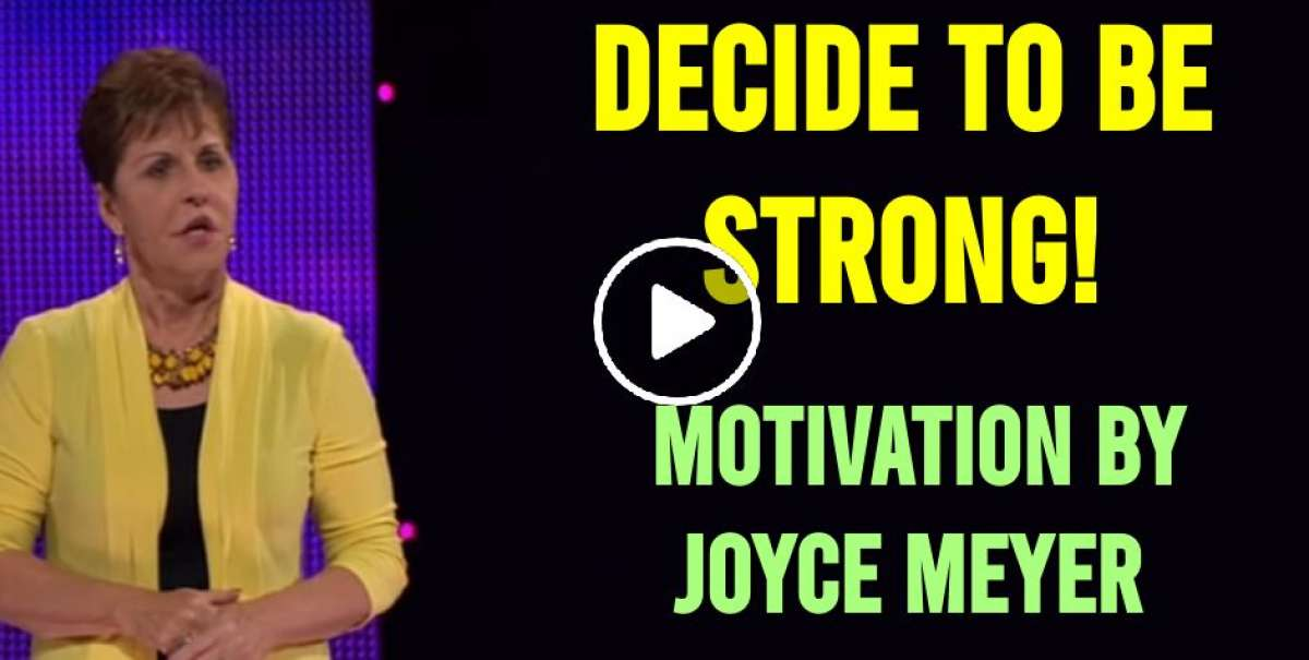 Decide To Be Strong! - Joyce Meyer Motivation (February-28-2020)