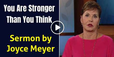 You Are Stronger Than You Think - Joyce Meyer (19-03-2018)