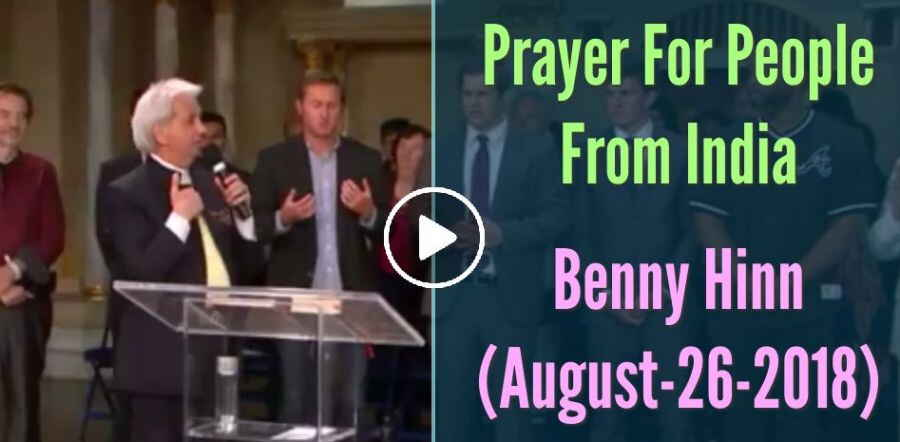 Benny Hinn - Prayer For People From India (August-26-2018)