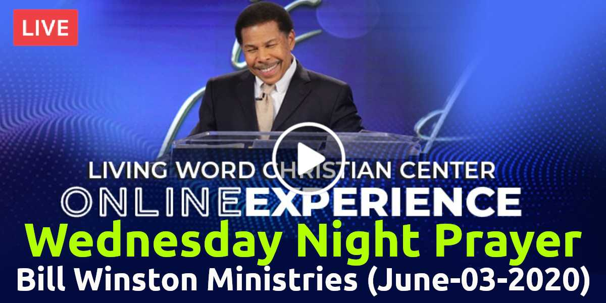 Wednesday Night Prayer - Bill Winston Ministries, Live Stream (June-03-2020)