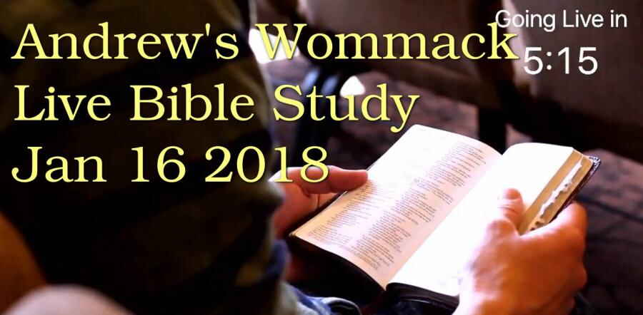 Andrew's Wommack Live Bible Study - Jan 16 2018
