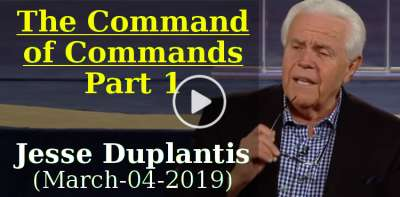 The Command of Commands. Part 1 - Jesse Duplantis (March-04-2019)