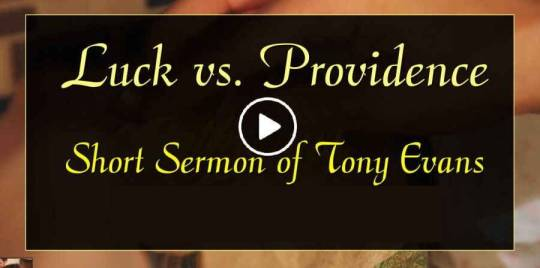 Tony Evans - Luck vs. Providence (January-14-2019)