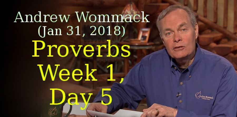Andrew Wommack (Jan 31, 2018) - Proverbs - Week 1, Day 5 - The Gospel Truth