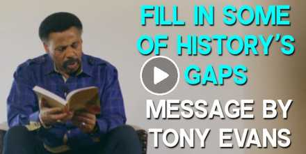Fill in Some of History's Gaps - Tony Evans (September-22-2020)