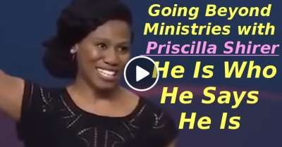 Going Beyond Ministries with Priscilla Shirer - He Is Who He Says He Is (March-20-2020)