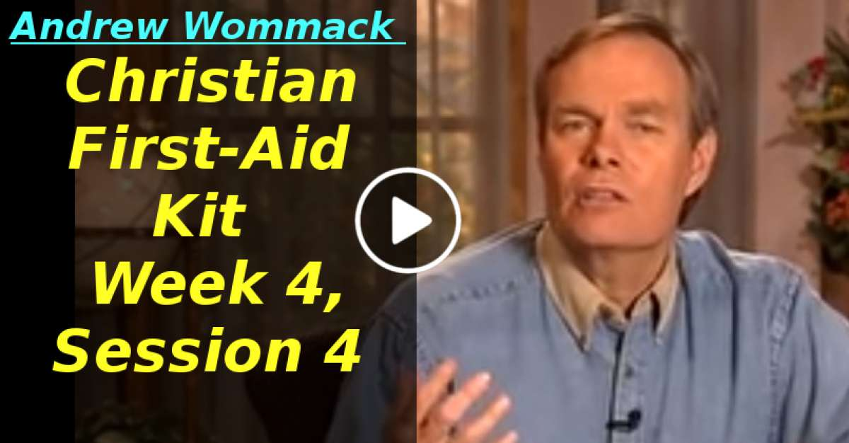 Andrew Wommack: Christian First-Aid Kit - Week 4, Session 4 (March-24-2020)