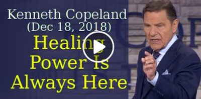 Kenneth Copeland Ministries (December 18, 2018) - Healing Power Is Always Here