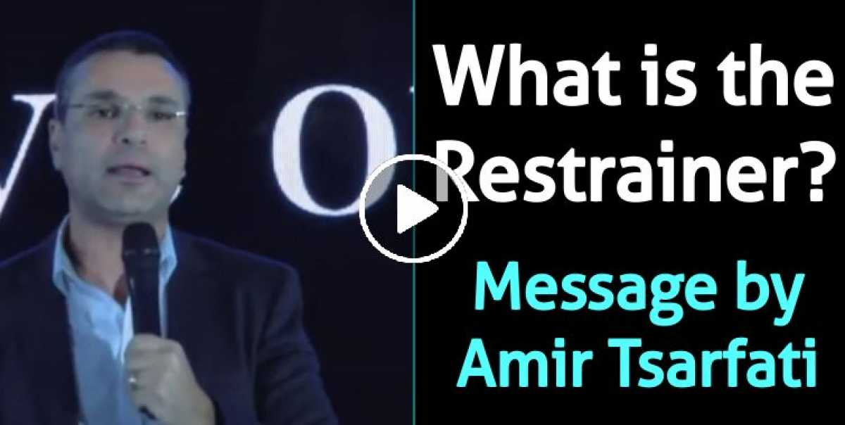 What is the Restrainer? - Amir Tsarfati (July-22-2020)
