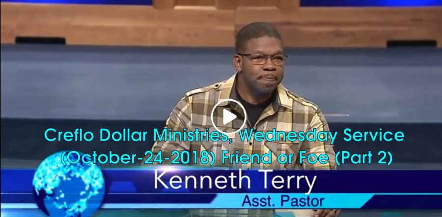 Creflo Dollar Ministries, Wednesday Service (October-24-2018) Friend or Foe (Part 2) Kenneth Terry