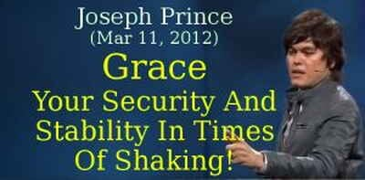 Joseph Prince (Mar 11, 2012) - Grace—Your Security And Stability In Times Of Shaking