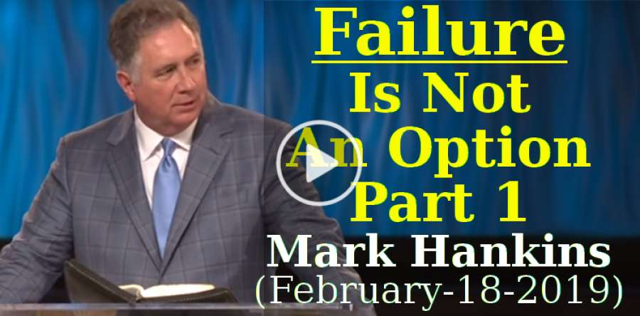 Failure Is Not An Option. Part 1 - Mark Hankins (February-18-2019)