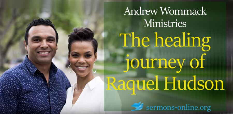 Hudson Healing Journey -  Andrew Wommack ministries