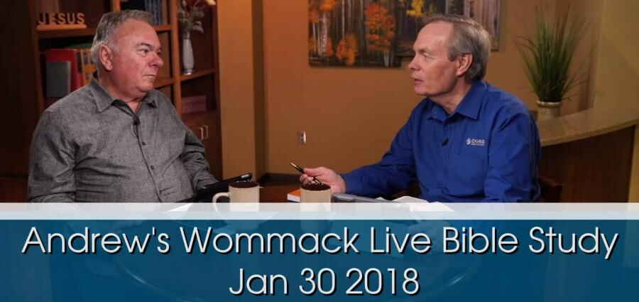 Andrew's Wommack Live Bible Study - Jan 30 2018