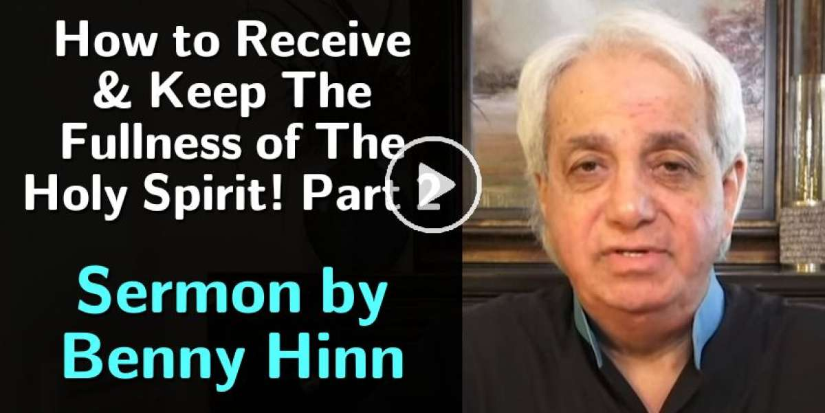 How to Receive & Keep The Fullness of The Holy Spirit! Part 2 - Benny Hinn (November-17-2020)