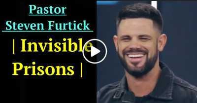 Pastor Steven Furtick | Invisible Prisons |  (August-01-2020)