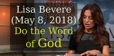 Lisa Bevere (May 8, 2018) - Do the Word of God