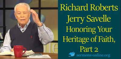 Richard Roberts, Jerry Savelle sermon Honoring Your Heritage of Faith, Part 2 online