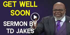 Get Well Soon -  TD Jakes (July-03-2020)