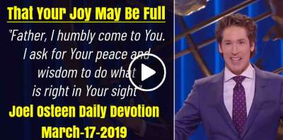 That Your Joy May Be Full - Joel Osteen Daily Devotion (March-17-2019)