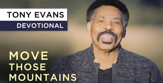 Faith Moves Mountains - Devotional by Tony Evans (December 12, 2018)
