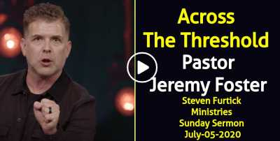 Across The Threshold | Pastor Jeremy Foster - Steven Furtick Ministries Sunday Sermon July-05-2020