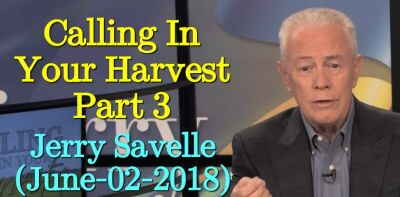 Calling In Your Harvest, Part 3 - Jerry Savelle (June-02-2018)