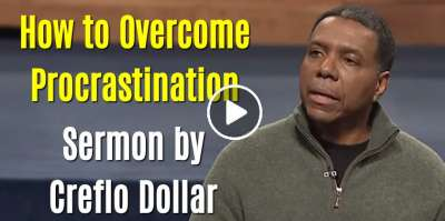 How to Overcome Procrastination - Creflo Dollar (March-26-2020)