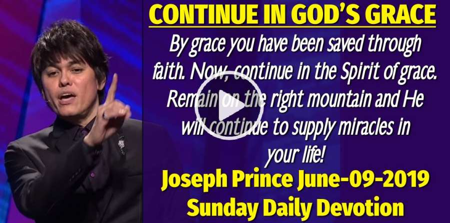 CONTINUE IN GOD'S GRACE - Joseph Prince Sunday Daily Devotion (June-09-2019)