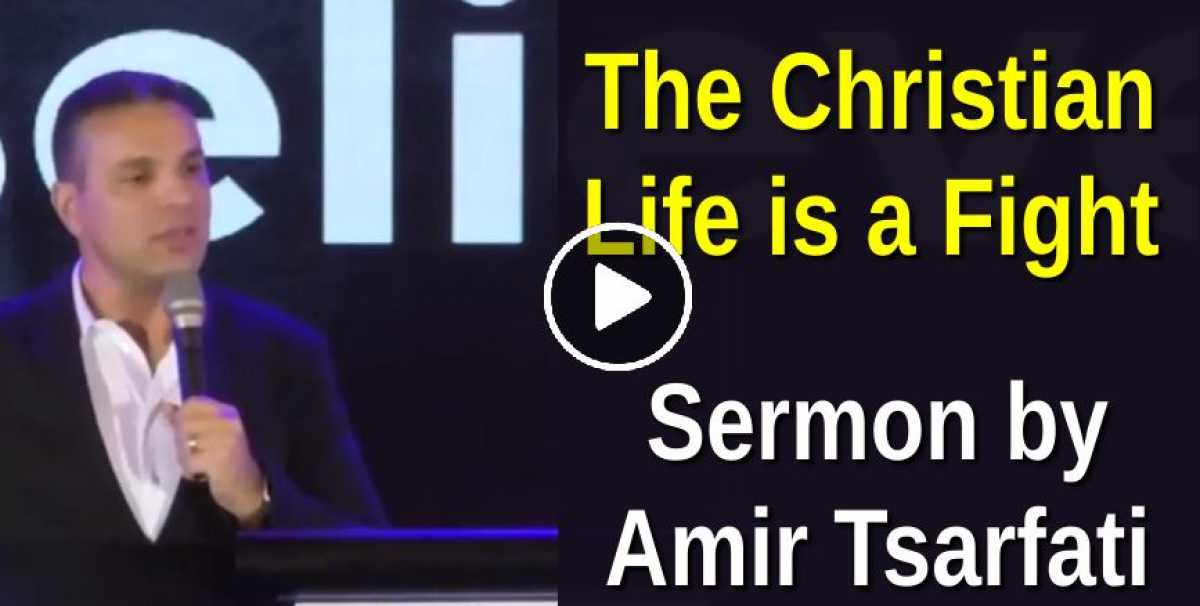 The Christian Life is a Fight - Amir Tsarfati (May-26-2020)