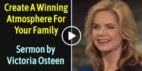 Victoria Osteen sermon Create A Winning Atmosphere For Your Family online